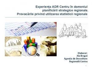 Experiena ADR Centru n domeniul planificrii strategice regionale