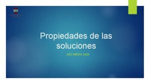 Propiedades de las soluciones 2 DO MEDIO 2020