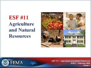 ESF 11 Agriculture and Natural Resources ESF 11