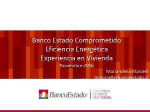 Banco Estado Comprometido Eficiencia Energtica Experiencia en Vivienda
