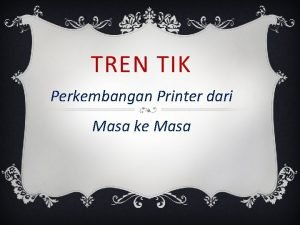TREN TIK Perkembangan Printer dari Masa ke Masa
