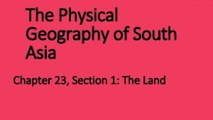 The Physical Geography of South Asia Chapter 23