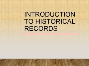 INTRODUCTION TO HISTORICAL RECORDS Federal cabinet records eligible