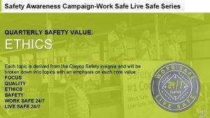 Safety Awareness CampaignWork Safe Live Safe Series QUARTERLY