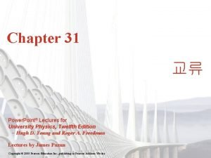 Chapter 31 Power Point Lectures for University Physics
