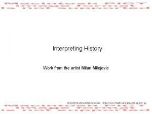 Interpreting History Work from the artist Milan Milojevic