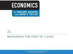 21 MEASURING THE COST OF LIVING FOR USE