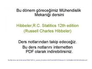 Bu dnem greceimiz Mhendislik Mekanii dersini Hibbeler R