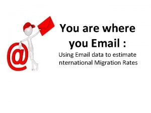 You are where you Email Using Email data