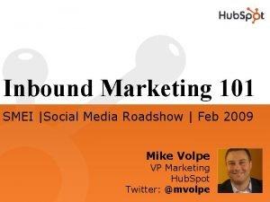 Inbound Marketing 101 SMEI Social Media Roadshow Feb