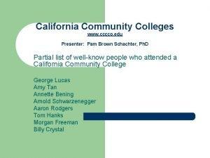 California Community Colleges www cccco edu Presenter Pam