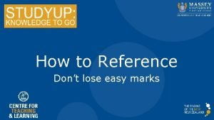How to Reference Dont lose easy marks Learning