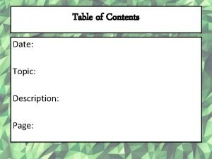 Table of Contents Date Topic Description Page 5