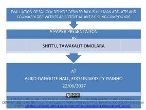 EVALUATION OF SALICYALDEHYDEDERIVED BAYLIS HILLMAN ADDUCTS AND COUMARIN