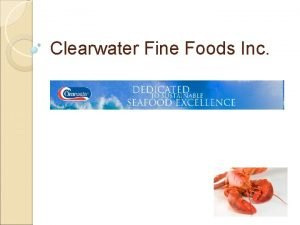 Clearwater Fine Foods Inc Clearwater Fine Foods Inc