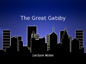 The Great Gatsby Lecture Notes The Great American