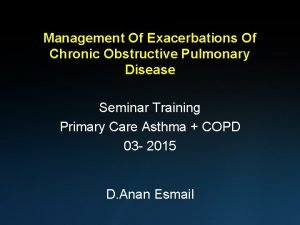 Management Of Exacerbations Of Chronic Obstructive Pulmonary Disease