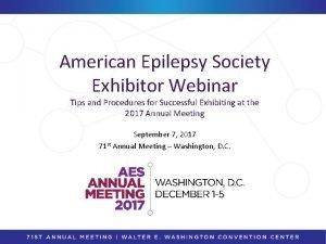 American Epilepsy Society Exhibitor Webinar Tips and Procedures