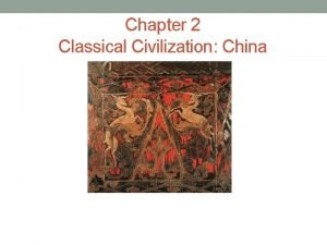 Chapter 2 Classical Civilization China Shang Dynasty 1600