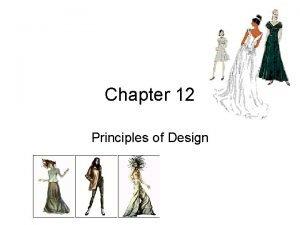 Chapter 12 Principles of Design Principles of Design