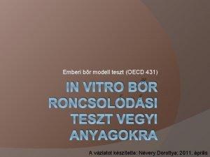 Emberi br modell teszt OECD 431 IN VITRO