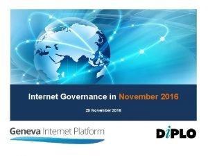 Internet Governance in November 2016 29 November 2016