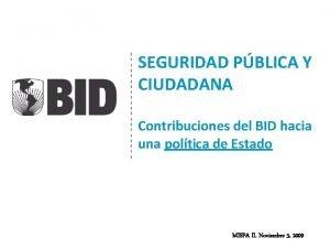 SEGURIDAD PBLICA Y CIUDADANA Contribuciones del BID hacia