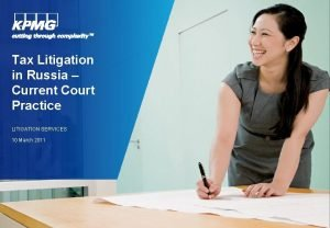 Tax Litigation in Russia Current Court Practice LITIGATION