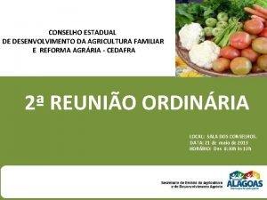 CONSELHO ESTADUAL DE DESENVOLVIMENTO DA AGRICULTURA FAMILIAR E