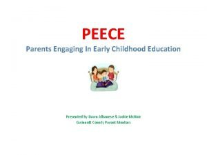 PEECE Parents Engaging In Early Childhood Education Presented
