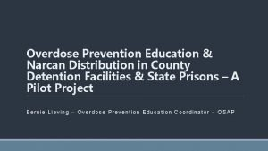 Overdose Prevention Education Narcan Distribution in County Detention