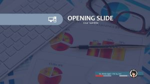 OPENING SLIDE Your Subtitle By James Sager Oct