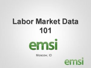Labor Market Data 101 Moscow ID Labor Market