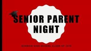 SENIOR PARENT NIGHT DUNEDIN HIGH SCHOOL CLASS OF