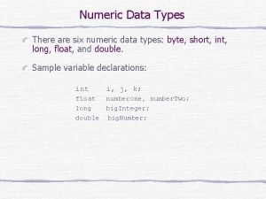 Numeric Data Types There are six numeric data