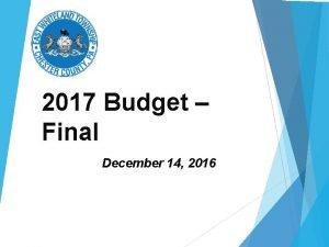 2017 Budget Final December 14 2016 Budget Process