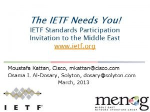 The IETF Needs You IETF Standards Participation Invitation