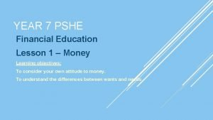 YEAR 7 PSHE Financial Education Lesson 1 Money