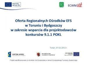 Oferta Regionalnych Orodkw EFS w Toruniu i Bydgoszczy