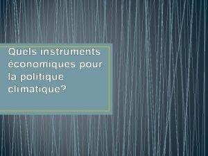 Quels instruments conomiques pour la politique climatique Introduction