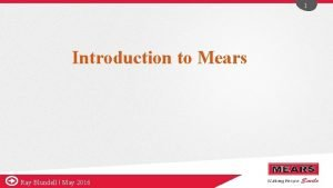 1 Introduction to Mears Ray Blundell l May