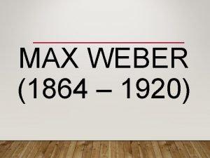 MAX WEBER 1864 1920 ASPECTOS BIOGRFICOS FILHO DE