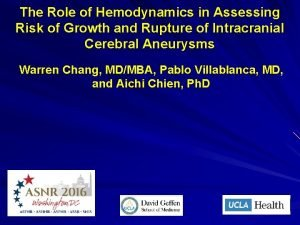 The Role of Hemodynamics in Assessing Risk of