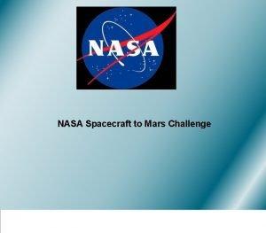 NASA Spacecraft to Mars Challenge NASA Spacecraft Design