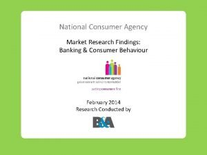 National Consumer Agency Market Research Findings Banking Consumer