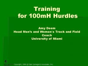 Training for 100 m H Hurdles Amy Deem