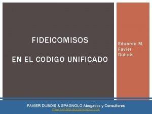 FIDEICOMISOS EN EL CODIGO UNIFICADO Eduardo M Favier