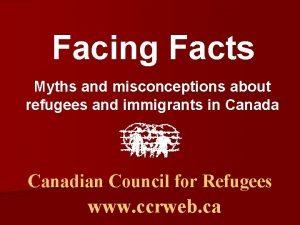Facing Facts Myths and misconceptions about refugees and