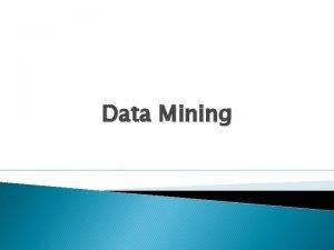 Data Mining What Is Data Mining Data mining
