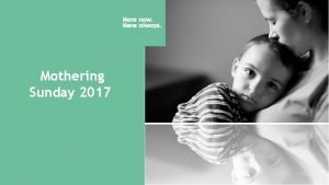Mothering Sunday 2017 What is Mothering Sunday Mothering
